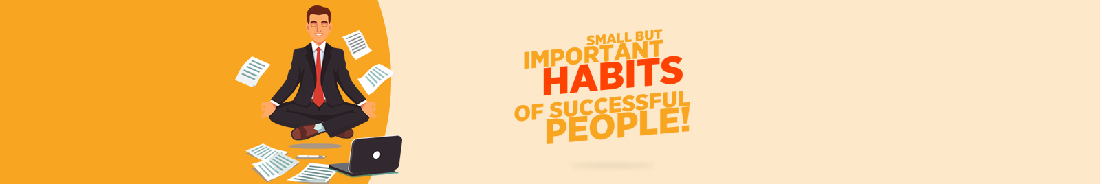 SMALL BUT IMPORTANT HABITS OF SUCCESSFUL PEOPLE!