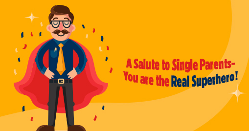 A Salute to Single Parents-You are the Real Superhero!