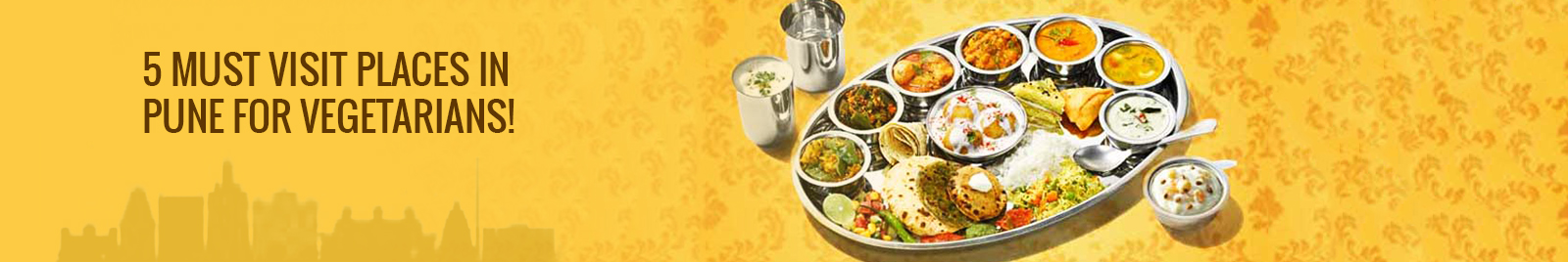 5 MUST VISIT PLACES IN PUNE FOR VEGETARIANS!