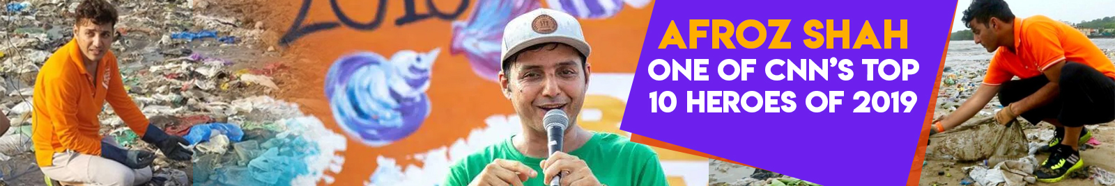 Afroz Shah: One of CNN's Top 10 Heroes Of 2019