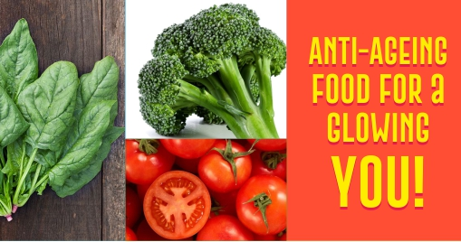 Anti-Ageing Food for a Glowing YOU!