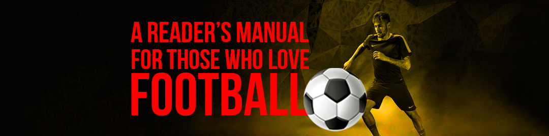 A reader's manual for those who love football
