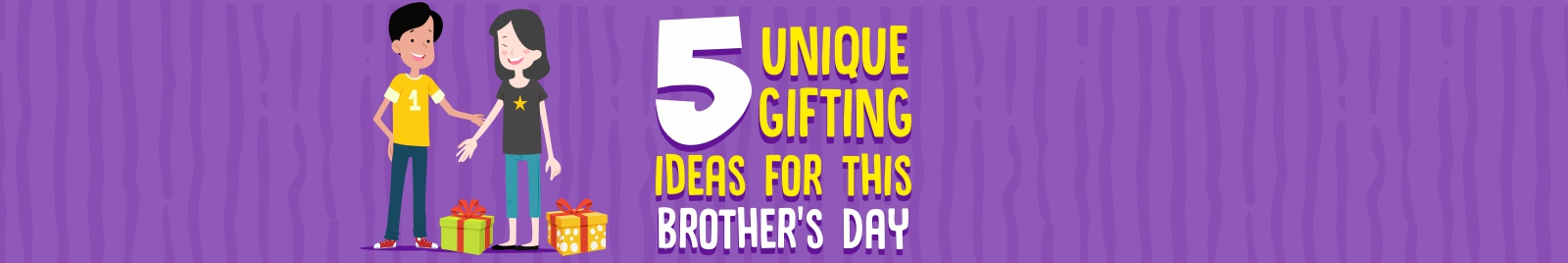 5 unique gifting ideas for this Brother's Day