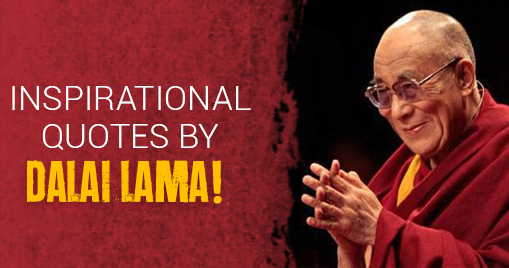 Inspirational quotes by Dalai Lama!