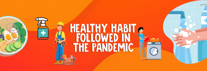 Healthy Habit Followed in the Pandemic
