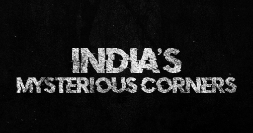 India's Mysterious Corners