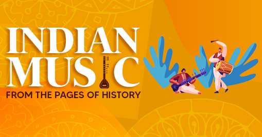Indian Music from the pages of History!