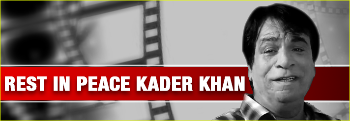 Rest in Peace Kader Khan