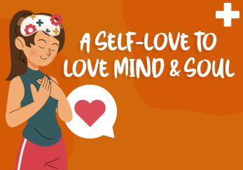 A Self-love to love Mind and Soul