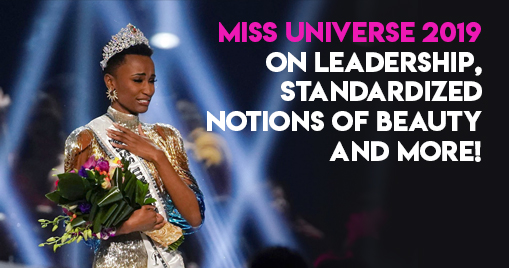 Miss Universe 2019 on leadership, standardized notions of beauty and more!