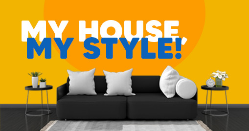 My House, My Style!