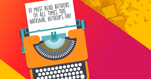 10 Must read authors of all times this National Author's Day