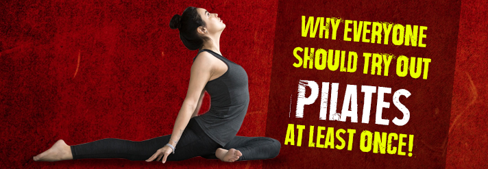 Why everyone should try out Pilates at least once!