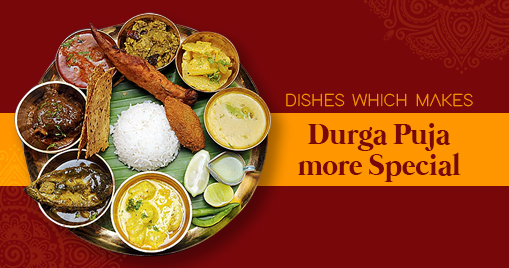 Dishes which Makes Durga Puja more Special