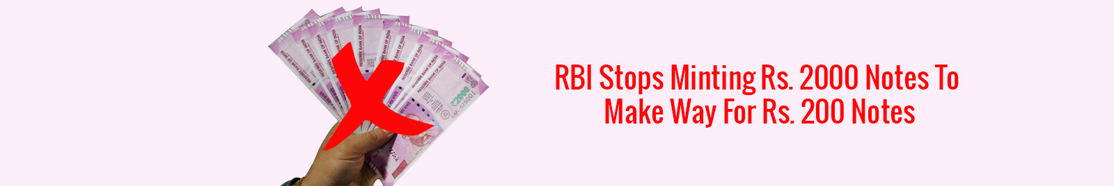 RBI stops printing Rs. 2000 notes
