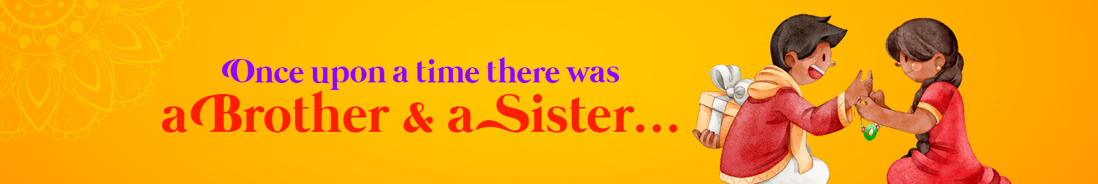 Once upon a time there was a brother and a sister…