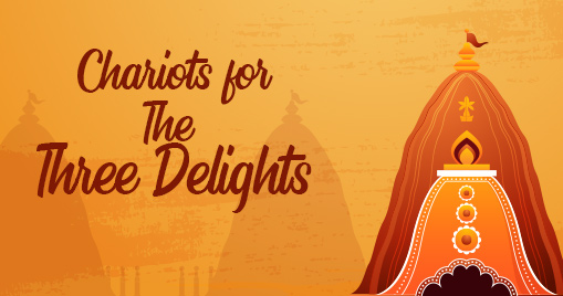 Chariots for the Three Delights