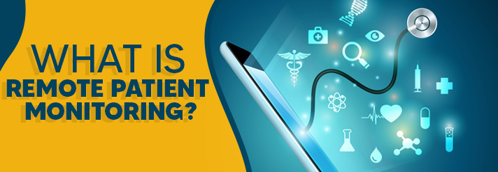 What is Remote Patient Monitoring?