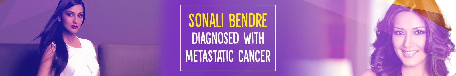 Sonali Bendre Diagnosed With Metastatic Cancer