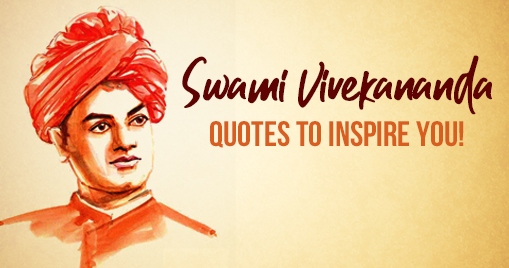 Swami Vivekananda quotes to inspire you!