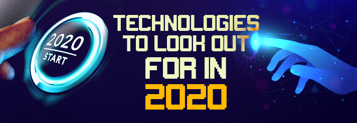 Which technologies are driving us in 2020?
