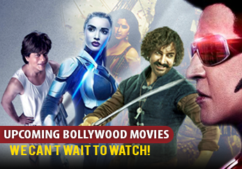 Upcoming Bollywood Movies We Can't Wait To Watch!