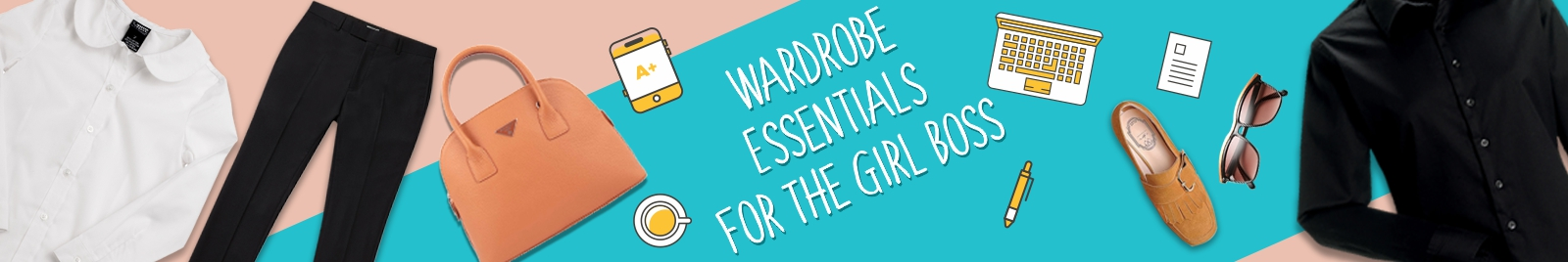 Wardrobe Essentials For The Girl Boss