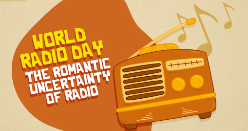 World Radio Day: The romantic uncertainty of radio