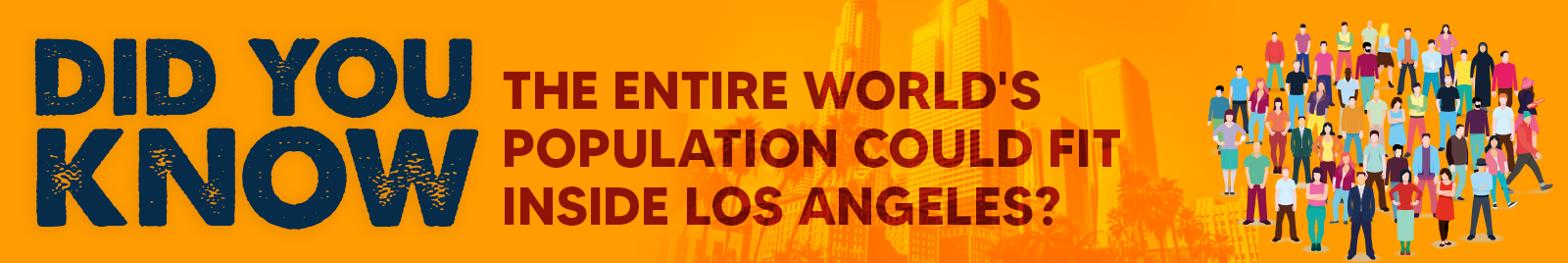 Did you know — the entire world's population could fit inside Los Angeles?