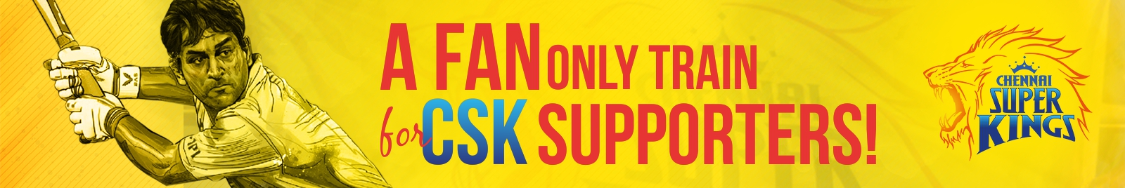 A FAN ONLY TRAIN ONLY FOR CSK SUPPORTERS!