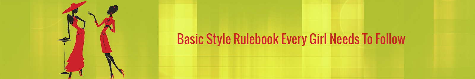 Style rulebook for girls