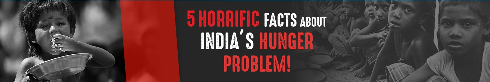 5 horrific facts about India's hunger problem