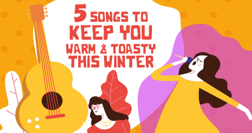 5 songs to keep you warm and toasty this winter